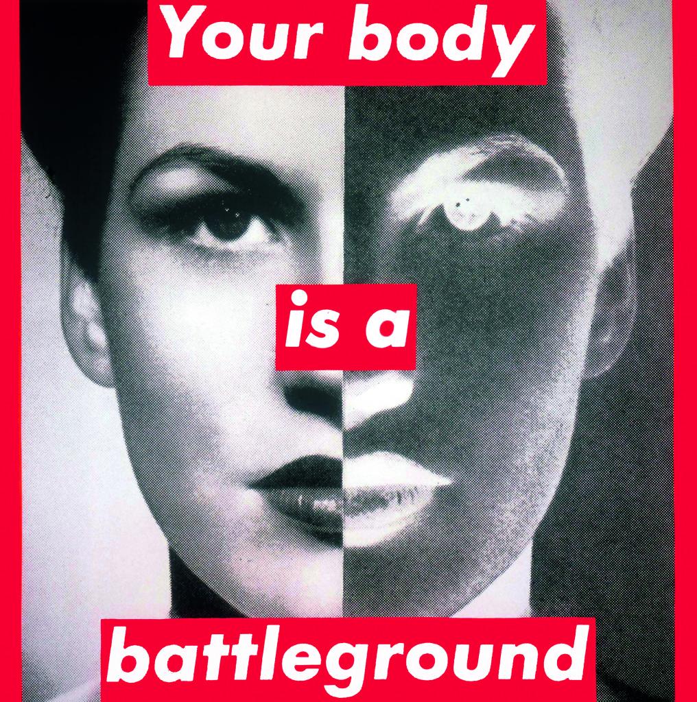 Barbara Kruger, Untitled (Your body is a battleground), 1989 © Barbara Kruger