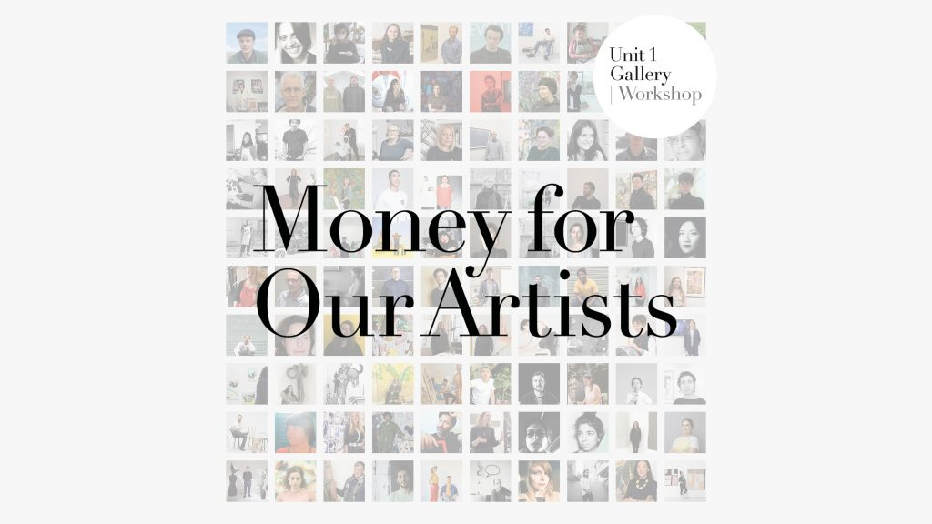 Unit 1 Gallery | Workshop launches #MoneyForOurArtists FAD MAGAZINE