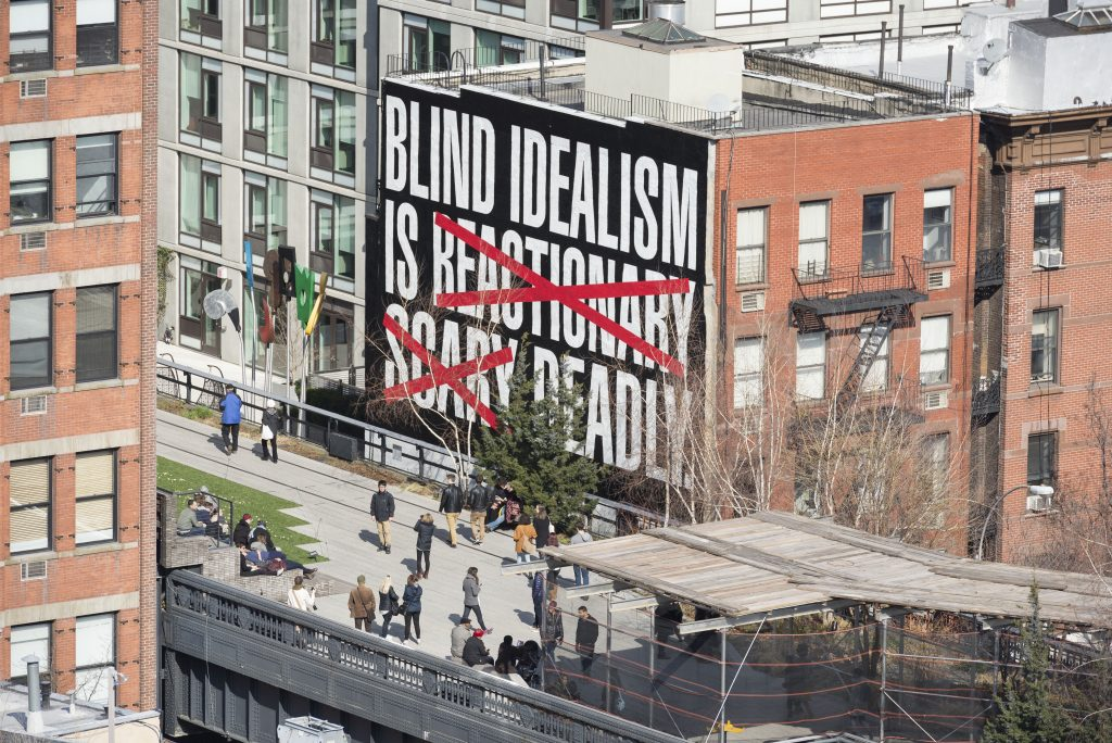 Barbara Kruger, 'Untitled (Blind Idealism Is…)' (2016). A High Line Commission, on view March 2016 - March 2017. Photo by Timothy Schenck. Courtesy of Friends of the High Line
