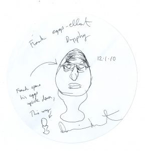 Damien Hirst ?frank eggs-ellent dunphy ?signed, titled, inscribed Frank opens his eggs upside down, this wayand that
