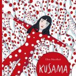 Kusama: A Graphic Biography, the first graphic novel on the world-wide cult artist, Yayoi Kusama, FAD MAGAZINE