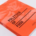 Politics-of-Food-2019.-Edited-by-Dani-Burrows-and-Aaron-Cezar.-Co-published-by-Delfina-Foundation-and-Sternberg-Press.-Photo-Tim-Bowditch.-Courtesy-Delfina-Foundation.-LR-10-1024x640