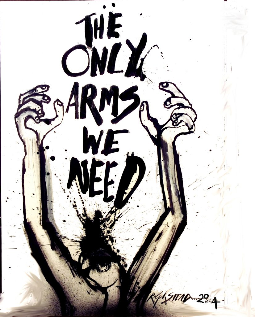 Ralph Steadman - ARMS WE NEED