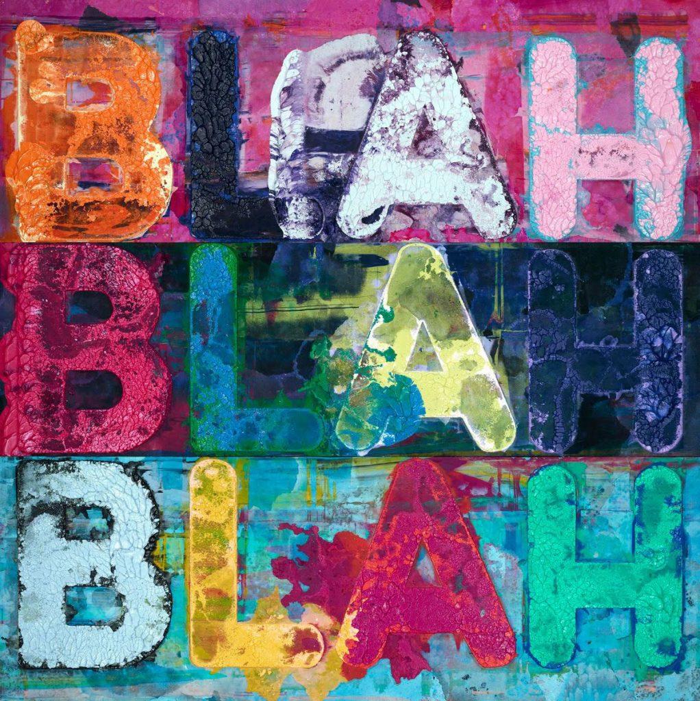 """MEL BOCHNER """"BLAH BLAH BLAH"""" 2016  Monoprint, collage, gravure, embossment on Twinrocker handmade paper"""