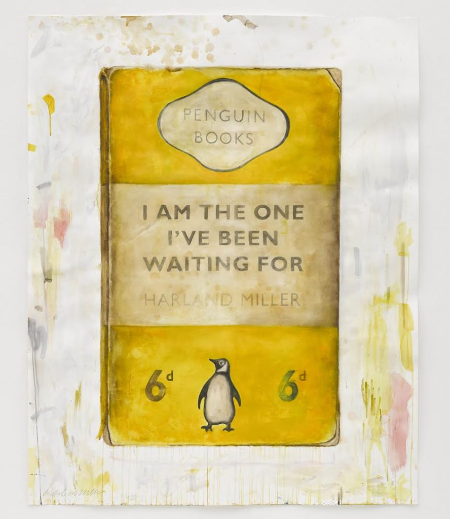 British artist Harland Miller uses the visual format of the classic Penguin paper back as his starting point. He changes the size often painting them on an epic scale. Miller creates ironic titles that seem as if they could be actual books from a past age. Too Cool to Die (2004) is presented as if Miller were the author, while Dirty Northern Bastard (2009) is attribution to D.H. Lawrence and I'm So Fucking Hard (2002) to Ernest Hemmingway. Other fictional titles have no author but play with the expectation of who might have written a book called Incurable Romantic Seeks Filthy Whore (2007). Miller's paintings are more than jokes, containing drips and brush stokes that disrupt the fiction, and speak of the act of painting. Title: I Am The One I've Been Waiting For Year: 2015 Medium: Watercolour, acrylic and oil on paper Size: 153 x 122 cm / (60¼ x 48? in)